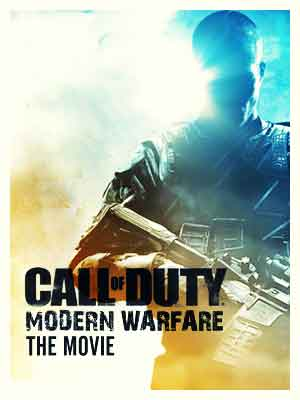 Intense Cinema | Call of Duty: Modern Warfare: The Movie (2007-2011) (04:46:36)
