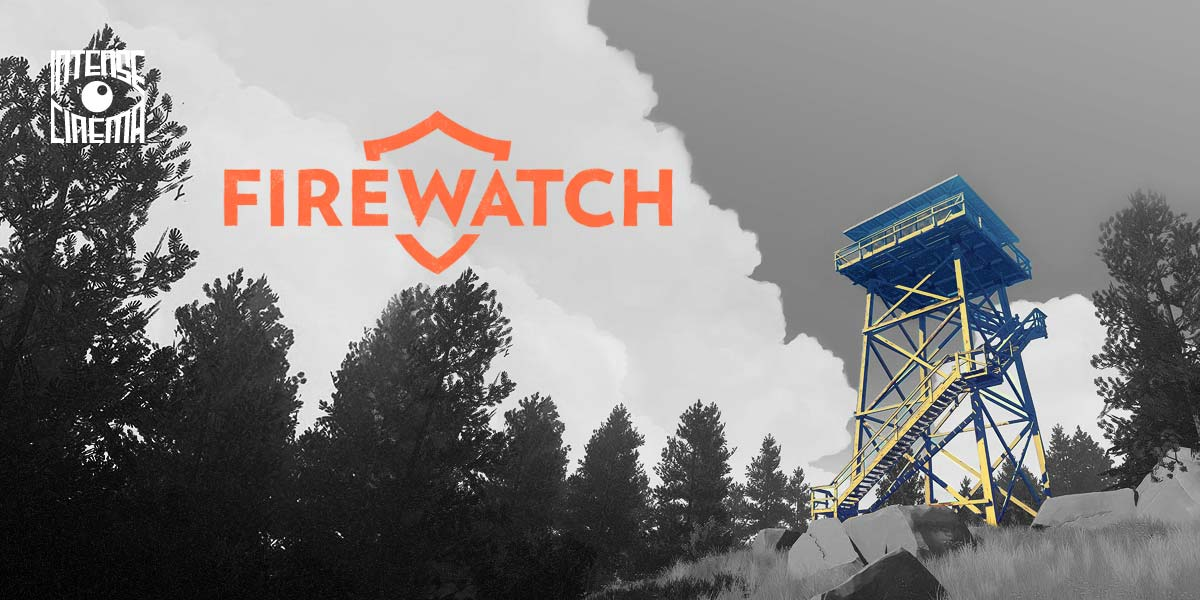 Intense Cinema | Watch 'Firewatch' feature length video game film on @IntenseCinema