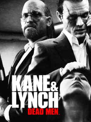 Intense Cinema | Kane & Lynch: Dead Men