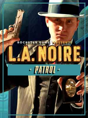 Intense Cinema | L.A. Noire: Patrol