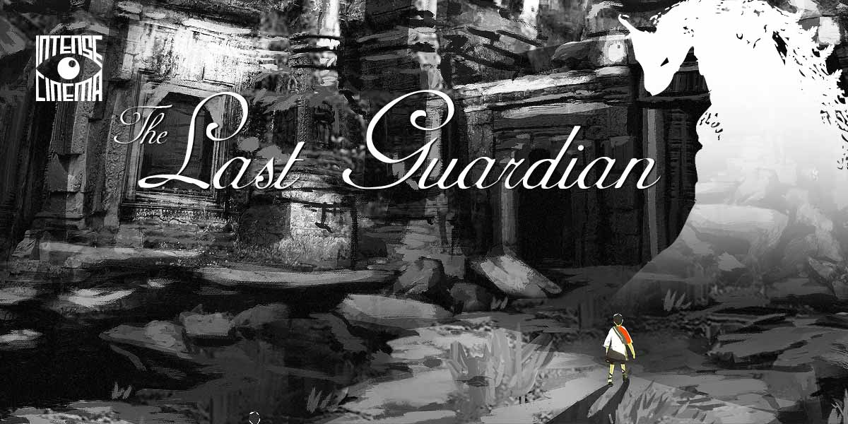 Intense Cinema | Watch 'The Last Guardian' feature length video game film on @IntenseCinema